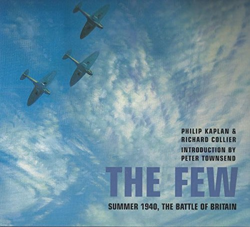 9780297843450: The Few: Summer 1940, The Battle of Britain