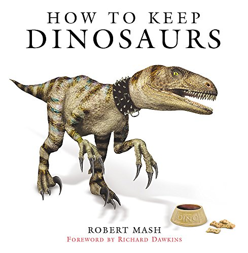 9780297843474: How to Keep Dinosaurs