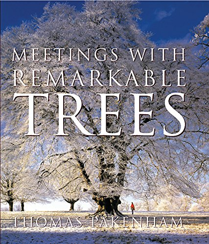Meetings with Remarkable Trees (Cassell Illustrated Classics) (0297843508) by Thomas Pakenham