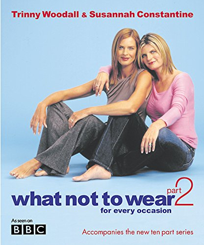 9780297843559: What Not to Wear: Pt.2: For Every Occasion