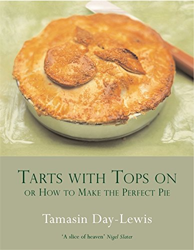 9780297843764: Tarts with Tops on: Or How to Make the Perfect Pie
