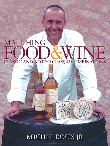 Matching Food & Wine: Classic and Not So Classic Combinations