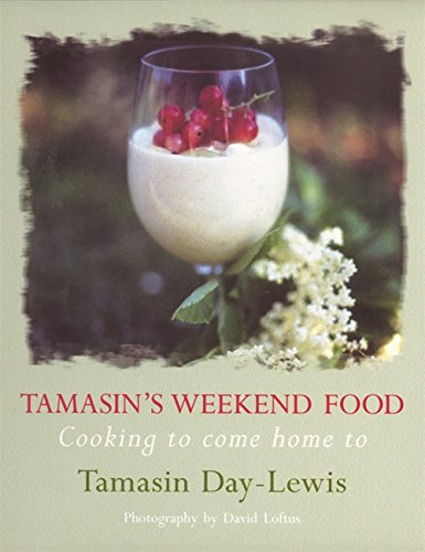 9780297843931: Tamasin's Weekend Food : Cooking to Come Home to