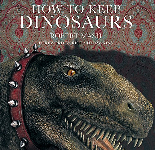 9780297843986: How To Keep Dinosaurs