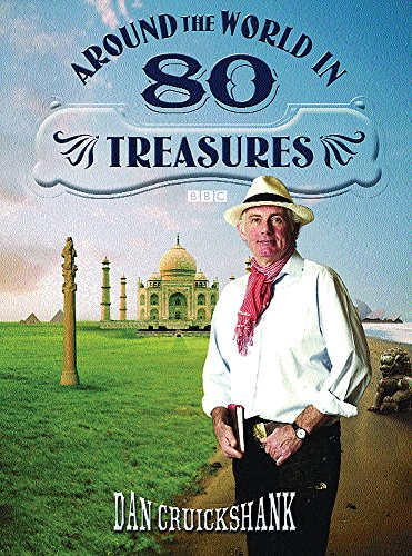 9780297843993: Around the World in Eighty Treasures
