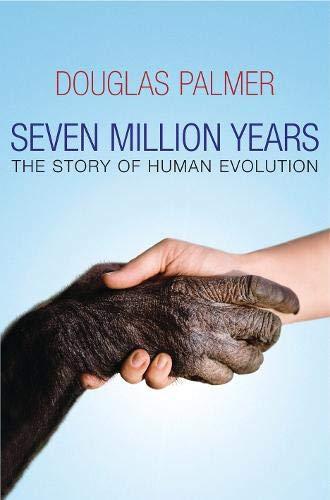 9780297844020: Seven Million Years
