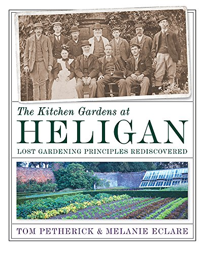 The Kitchen Gardens at Heligan - lost gardening principles rediscovered.