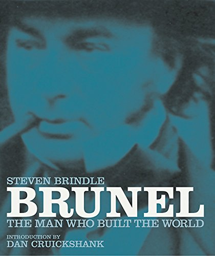 Brunel: The Man Who Built the World: Brindle, Steven