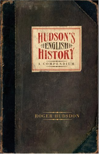 Hudson's English History: A Compendium (0297844156) by Roger Hudson