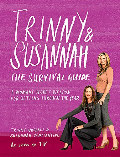 9780297844266: Trinny and Susannah the Survival Guide: A Woman's Secret Weapon for Getting Through the Year