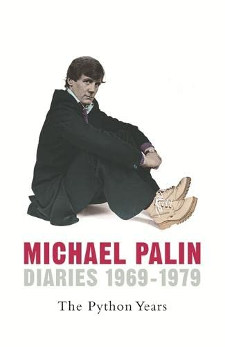 MICHAEL PALIN DIARIES 1969-1979: THE PYTHON YEARS (0297844369) by MICHAEL PALIN