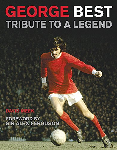 9780297844396: George Best: Tribute to a Legend