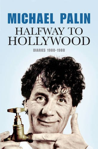 9780297844402: Halfway To Hollywood: Diaries 1980-1988 (Volume Two): The Film Years