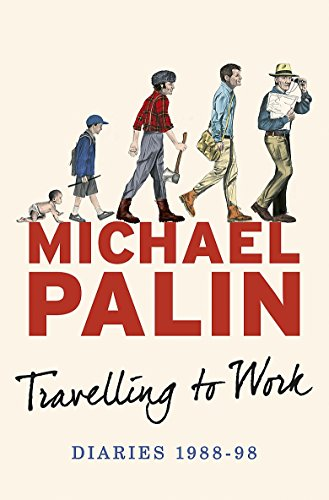 9780297844419: Travelling to Work: Diaries 1988-1998 (Palin Diaries 3)