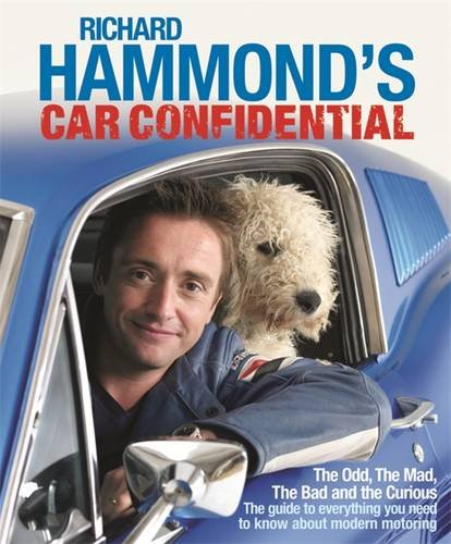 9780297844457: Richard Hammond's Car Confidential: The Odd, the Mad, the Bad and the Curious