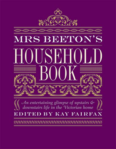 9780297844600: Mrs Beeton's Household Book: An Entertaining Glimpse of Upstairs & Downstairs Life in the Victorian Home