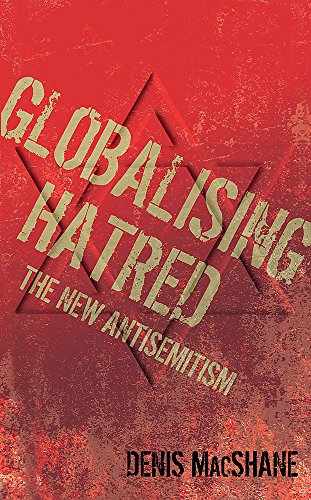 9780297844730: Globalising Hatred: The New Antisemitism