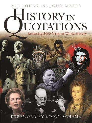 9780297844860: History In Quotations: Reflecting 5000 Years Of World History