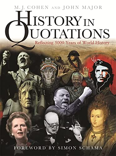 History in Quotations: Reflecting 5000 Years of World History (0297844865) by M.J. Cohen; John S. Major