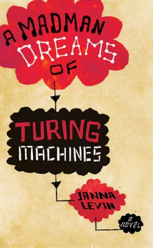9780297844907: A Madman Dreams Of Turing Machines