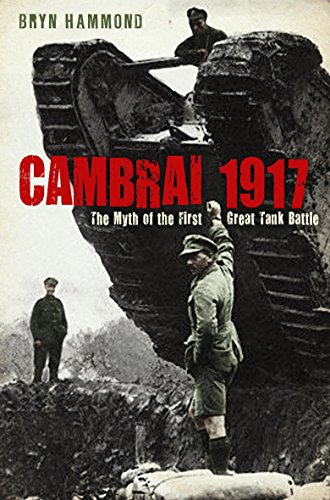 9780297845539: Cambrai 1917: The Myth of the First Great Tank Battle