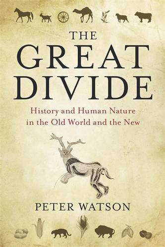 9780297845584: Great Divide: History and Human Nature in the Old World and the New
