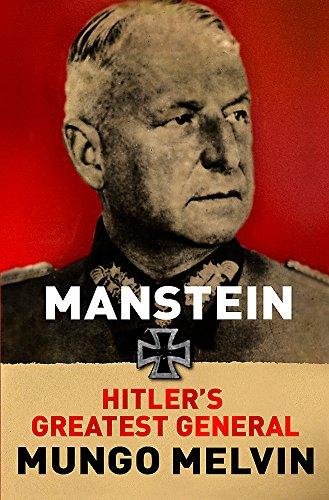 9780297845614: Manstein: Hitler's Greatest General