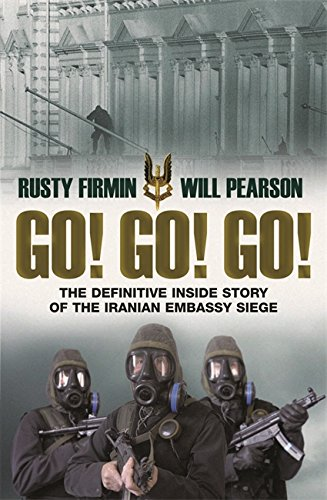 9780297845621: Go! Go! Go!: The Dramatic Inside Story of the Iranian Embassy Siege