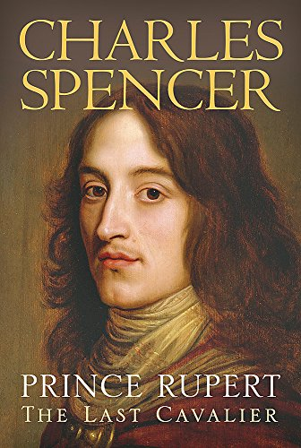 9780297846109: Prince Rupert: The Last Cavalier