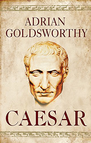 9780297846208: Caesar: The Life of a Colossus