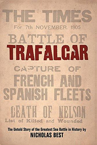 9780297846222: Trafalgar: The Untold Story of the Greatest Sea Battle in History (Weidenfeld & Nicolson)