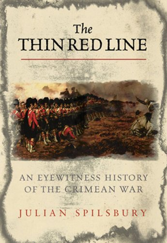 9780297846253: The Thin Red Line: The Eyewitness History Of The Crimean War
