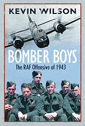 9780297846376: Bomber Boys: The RAF Offensive of 1943