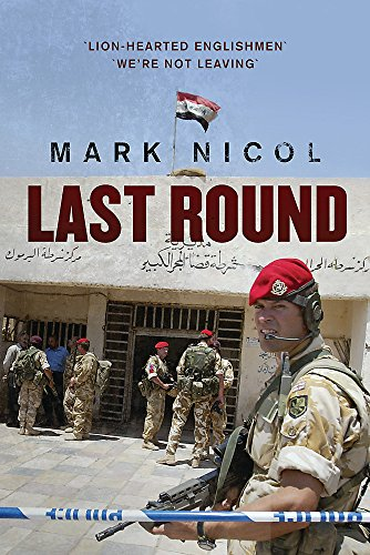 Last Round The Red Caps, the Paras and the Battle of Majar: Nicol, Mark