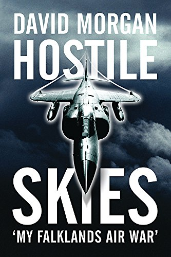 9780297846451: Hostile Skies: The Falklands Conflict Through the Eyes of a Sea Harrier Pilot
