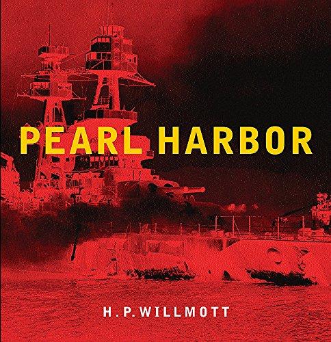 Pearl Harbor: H.P. Willmott