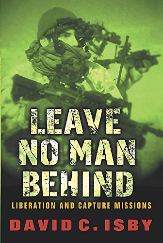 9780297846741: Leave No Man Behind: US Special Forces Raids and Rescues From 1945 to the Gulf War
