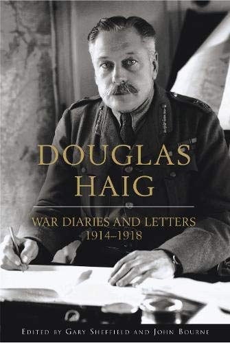 Douglas Haig: War Diaries and Letters 1914-1918