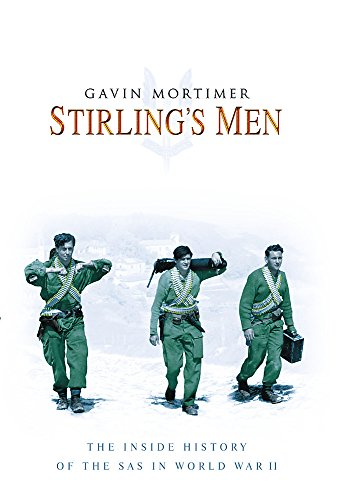 9780297847120: STIRLING'S MEN: The Inside History of the SAS in World War II