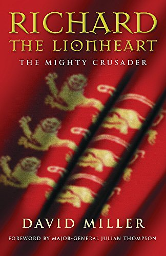 9780297847137: Richard the Lionheart: The Mighty Crusader