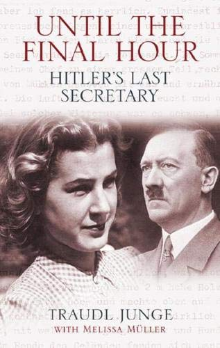 9780297847205: Until the Final Hour: Hitler's Last Secretary