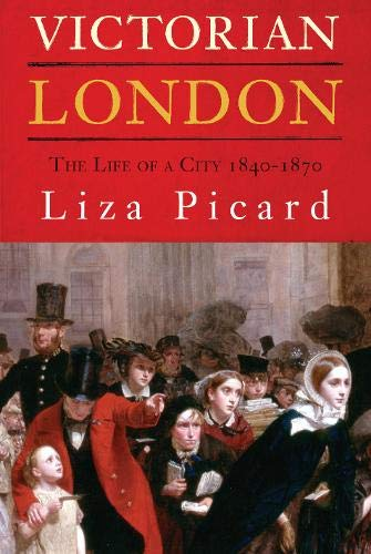 9780297847335: Victorian London: The Life of a City 1840-1870