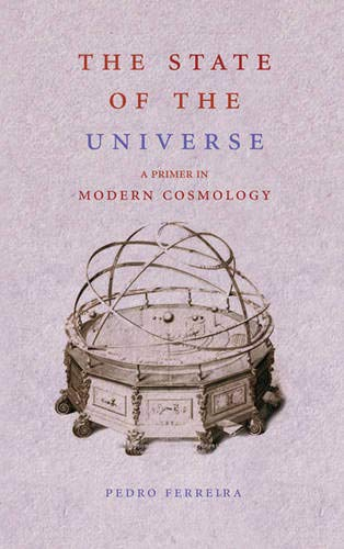 9780297847403: The State of the Universe: A Primer in Modern Cosmology