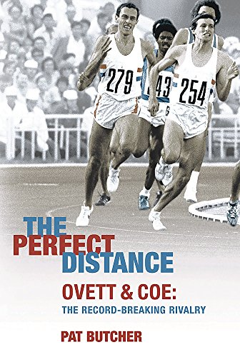 9780297847458: The Perfect Distance: Ovett and Coe: The Record Breaking Rivalry