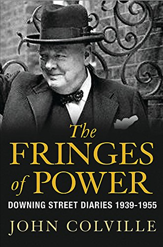 9780297847588: The Fringes of Power: Downing Street Diaries 1939-1955