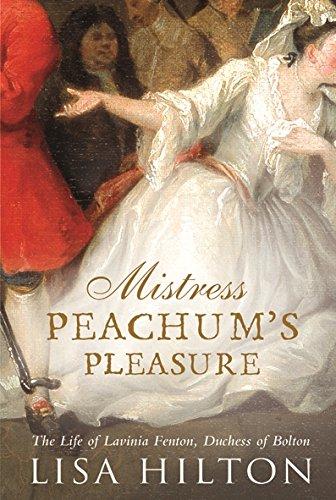 9780297847687: Mistress Peachum's Pleasure: The Life of Lavinia Fenton, Duchess of Bolton