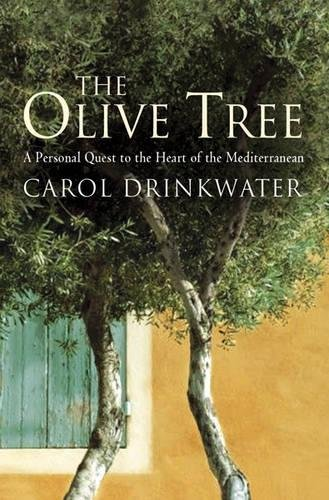 9780297847748: The Olive Tree: A Personal Journey Through Mediterranean Olive Groves