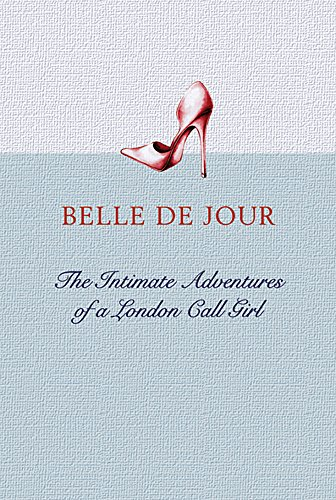 9780297847823: Belle De Jour: The Intimate Adventures of a London Call Girl