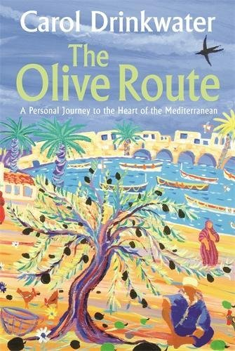 9780297847892: The Olive Route: A Personal Journey to the Heart of the Mediterranean