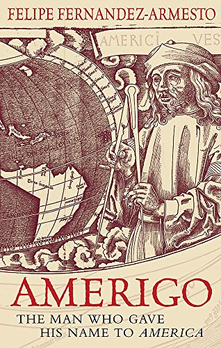 9780297848028: Amerigo The Man Who Gave His Name to America